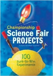 Championship Science Fair Projects: 100 Sure-to-Win Experiments book